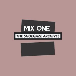 C/T Shoegaze Archives Mix #1