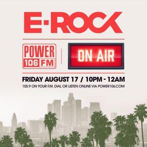 DJ E-Rock Live On Power 106, Los Angeles (105.9 FM) August 17, 2018 10p - 12p