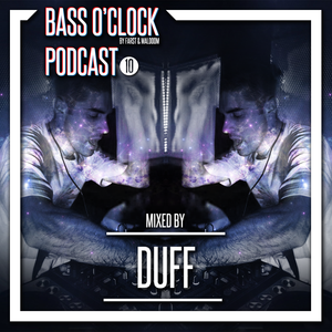 BASS O'CLOCK PODCAST #10 (Mixed By DUFF)