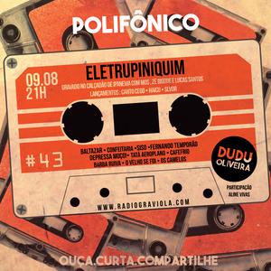 Programa Polifônico - Especial Elerotupiniquim - 15.08.15, por Dudu Oliveira