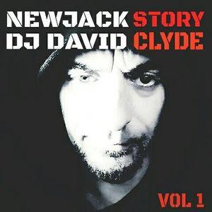 NEWJACK STORY VOL1 DJ DAVID CLYDE