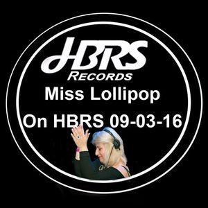 Miss Lollipop Live On HBRS 09-03-16