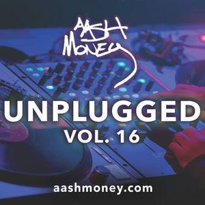 AAsH Money Unplugged Vol. 16