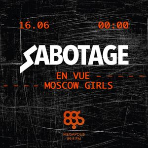 SABOTAGE 004: EN VUE-MOSCOW GIRLS