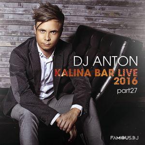 DJ ANTON - KALINA BAR LIVE (PART 27)