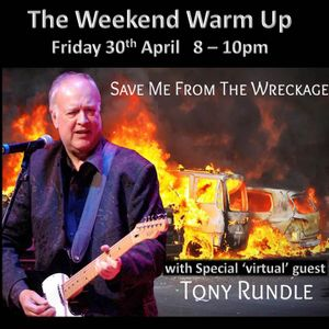 30 04 2021 The Weekend Warm Up with Special 'virtual' guest Tony Rundle on Beat Route Radio.