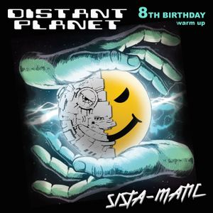 Sista-Matic - Distant Planet's 8th Birthday warm up