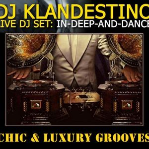 Chic'n Deep Luxury Grooves Session (LIVE DJ SET mixed by © Dj Klandestino)