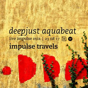 DEEPJUST AQUABEAT live impulse mix. 23 august 2017 | whcr 90.3fm | traklife.com