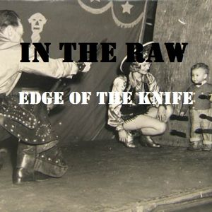 In The Raw - Edge Of The Knife