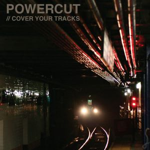 Powercut - Cover Your Tracks