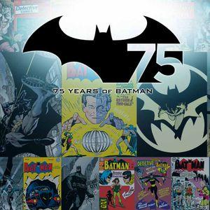 Episode 51 - 75 Years of Batman