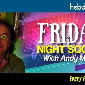 The Friday Night Social with Andy Macc (01/09/17)