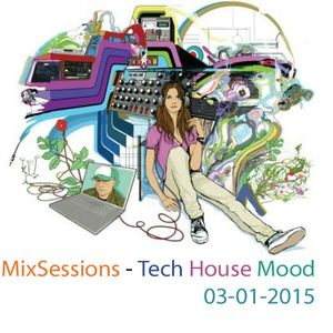 MixSessions #002 - Tech House Mood (will.i.am 03-01-2015)