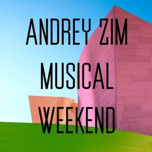 Andrey Zim - Musical Weekend #3 (Terazzi Guest Mix) (Leading : Andrey Zim)