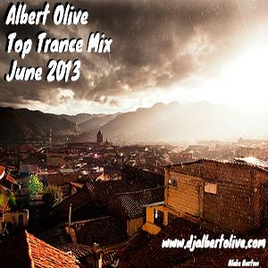 Albert Olive - Top Trance Mix June 2013