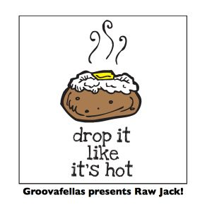 LiveMixset: Drop It Like It's Hot - Groovafellas presents Raw Jack