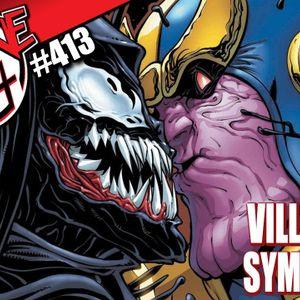 Zone 4 #413: Villainy and Symbiosis