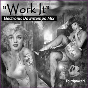 "ELECTRONIC DOWNTEMPO - ""Work It"""