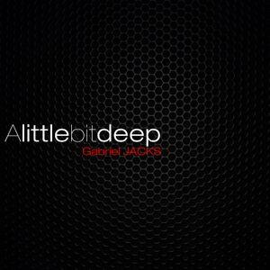 DJ Gabriel JACKS - A Little Bit Deep - mai 2012