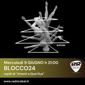 Attenti a Quei Due - ospiti  Blocco24 & Noisyra del 09giugno2021