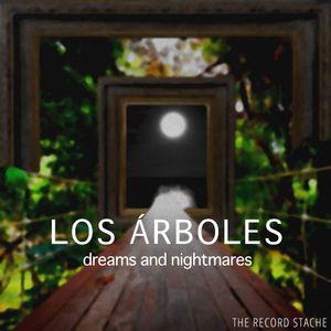 Los Árboles - Dreams and Nightmares Mixtape