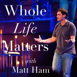 Whole Life Matters: Episode 25 - The Final Episode of 2015: Finishing Well and Why You Don't Need Ma