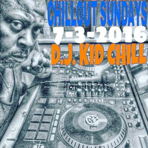 Chillout Sundays Ep. 20 7-3-16