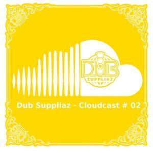Dub Suppliaz - Cloudcast #02