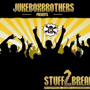 JukeBoxBrothers - Stuff2Break Part1
