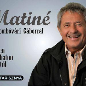 Matiné Dombóvári Gáborral. A 2017.  Július 8-i  műsorunk.   www.poptarisznya.hu