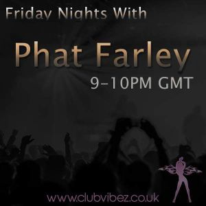CATCH UP- Dj Phat Farley's Club Vibez mix from 6.01.2017