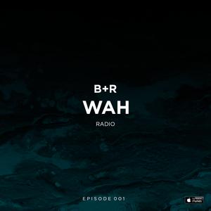 Belucca & Ramos WAHRadio #001