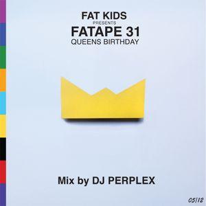 DJ Perplex  -  Fatape 31 (Queens Birthday Special)