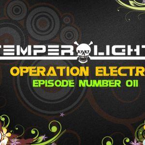 TemperLights presents Operation Electro #011