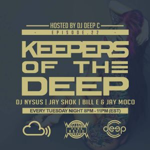 Keepers Of The Deep Ep 22, Hour 3 with Bill E & Jay Moco (Toowunphyve, Philly/Baltimore) Deep C host