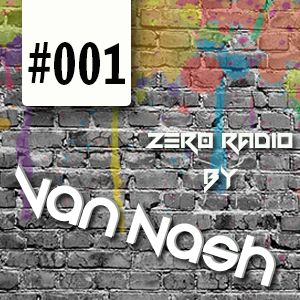 Zer0Radio - Set By VanNash! #001 *05/04/2014