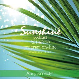 2012.8.30  Sunsihine Podcast # 08 presents by Dakar