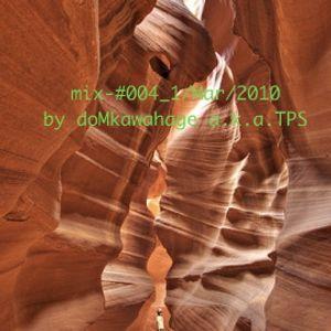 mix_#004 by doMkawahage a.k.a TPS