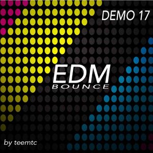 DEMO 17 - teemtc  ( EDM / BOUNCE )