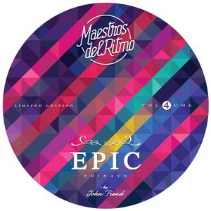 Maestros Del Ritmo vol 4 - EPIC Fridays - 2013 Official Mix by John Trend