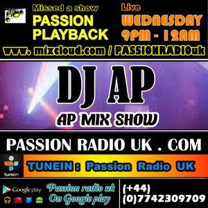 DJ A.P wednesday night 9pm (UK) mix show www.passionradiouk.com