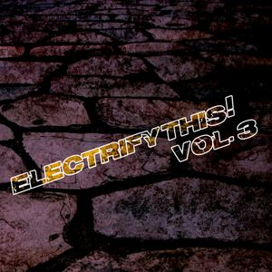 Electify This! Vol. 3
