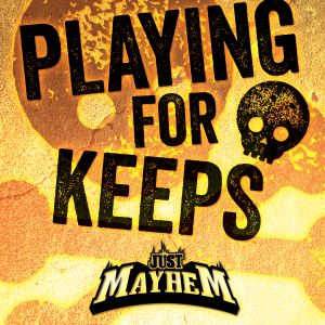 Just Mayhem - Playing For Keeps (DNB Mix)