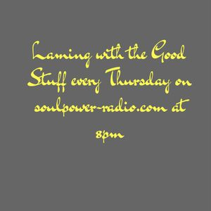 Laming with the Good Stuff 19th January on Soulpower Radio