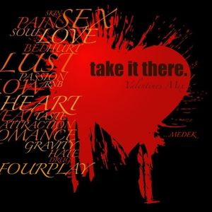 Take It There (Valentines Mix by Medek)