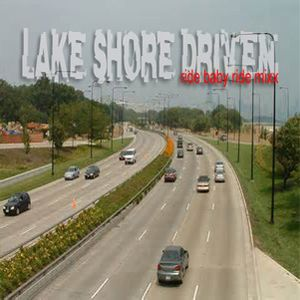 LAKE SHORE DRIVEN (ride baby ride) MIXX