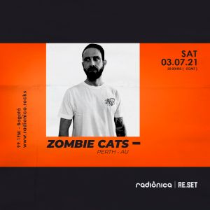 ZOMBIE CATS (AU)   Franja Electrónica Radiónica x RE.SET 2021