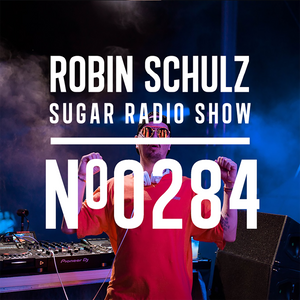 Robin Schulz   Sugar Radio 284