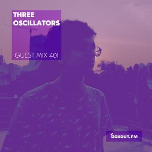 Guest Mix 401 - Three Oscillators [08-01-2020]